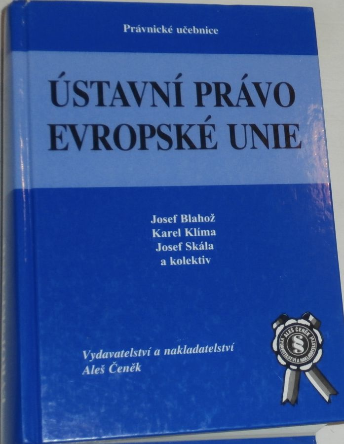 Blažek, Klíma, Skála - Ústavní právo Evropské unie