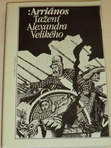 Arriános - Tažení Alexandra Velikého