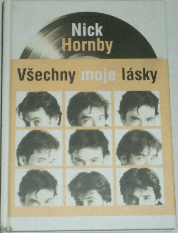 Hornby Nick - Všechny moje lásky