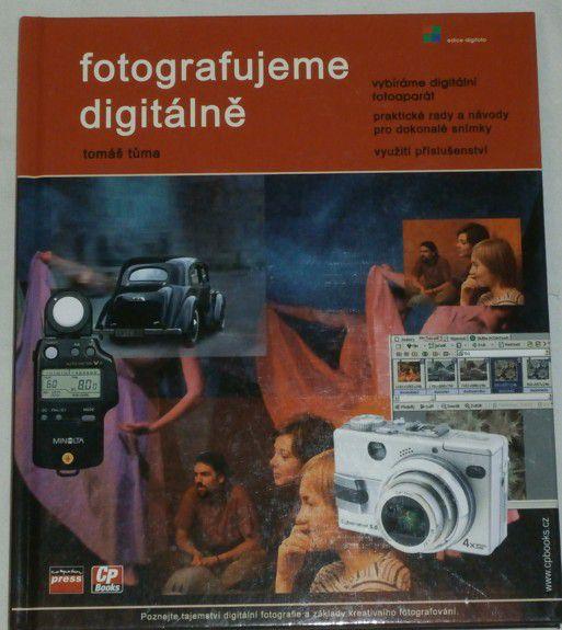 Tůma Tomáš - Fotografujeme digitálně