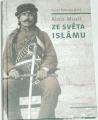 Musil Alois - Ze světa islámu