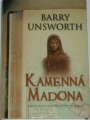 Unsworth Barry - Kamenná Madona