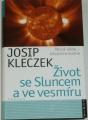 Kleczek Josip - Život se Sluncem a ve vesmíru