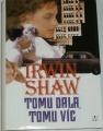 Shaw Irwin - Tomu dala, tomu víc