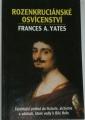 Yates Frances A. - Rozekruciánské osvícenství