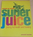 Beazley M, van Straten M. - SUPER JUICE