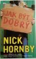 Hornby Nick - Jak být dobrý