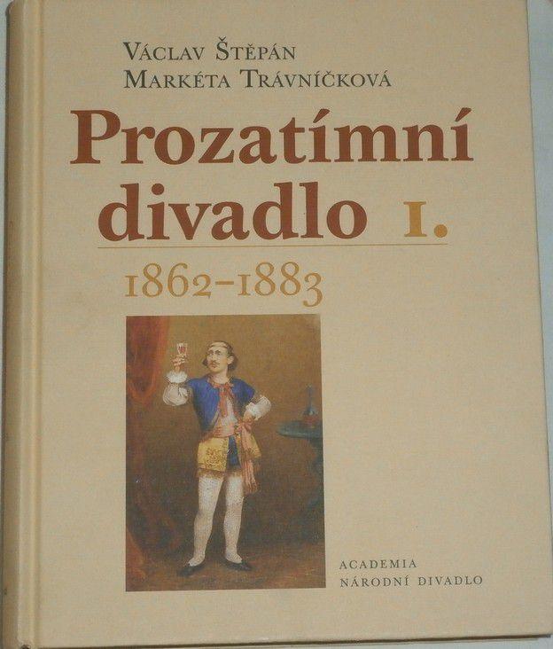 Štěpán Václav, Trávníčková Markéta - Prozatimní divadlo I. 1862 - 1883
