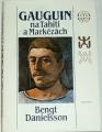 Danielsson Bengt - Gauguin na Tahiti a Markézách