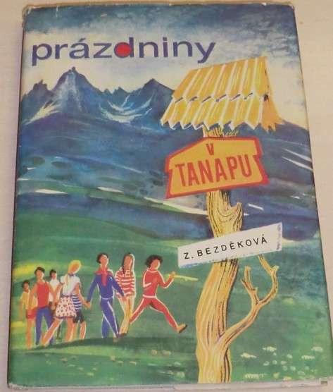 Bezděková Zdeňka - Prázdniny v Tanapu