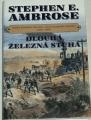 Ambrose Stephen E. - Dlouhá železná stuha