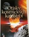Gabzdyl Pavel -  Otisky kosmických katastrof 3D