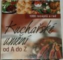 Kuchařské umění do A do Z - 1000 receptů a rad