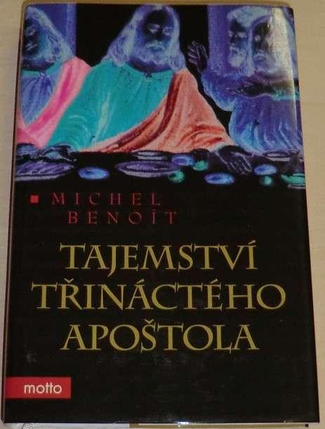 Benoit Michel - Tajemství třináctého apoštola