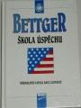 Bettger Frank - Škola úspěchu