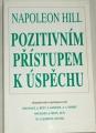 Hill Napoleon - Pozitivním přístupem k úspěchu