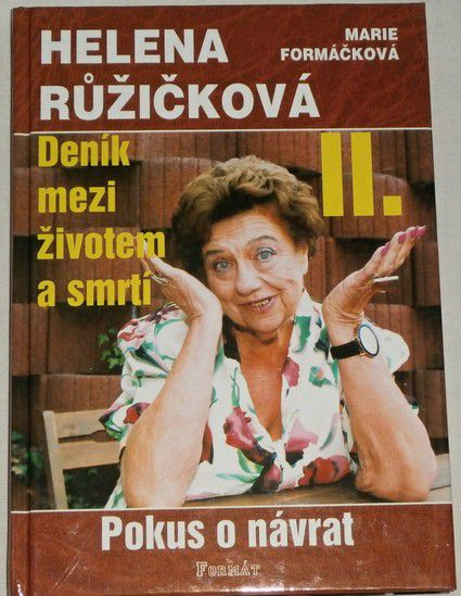 Růžičková Helena, Formáčková M. - Deník mezi životem a smrtí II.díl - Pokus o návrat