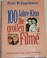 Engelmeier Peter W. - 100Jahre Kino die grossen Filme
