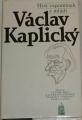 Kaplický Václav - Hrst vzpomínek z mládí