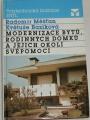 Měšťan, Baziková - Modernizace bytů, rodinných domků a jejich okolísvépomocí