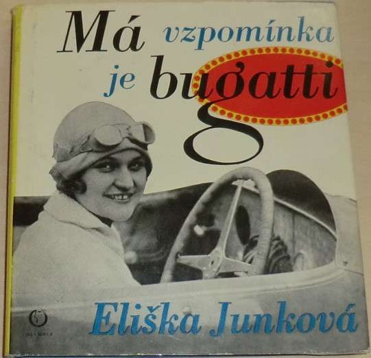 Junková Eliška - Má vzpomínka je bugatti