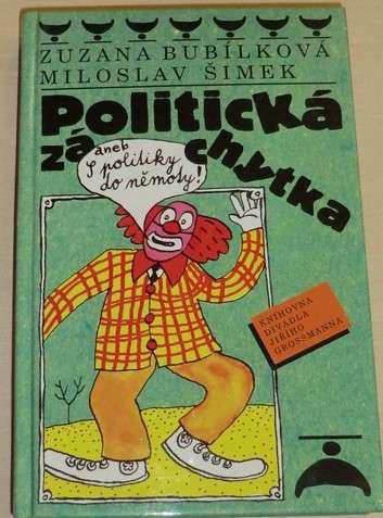 Bubílková, Šimek - Politická záchytka