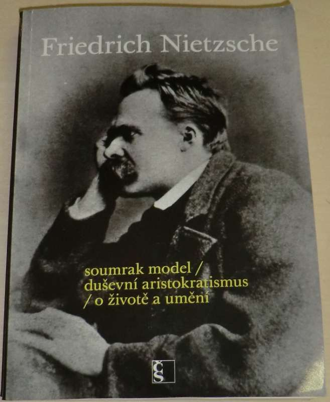 Nietzsche - Soumrak model / Duševní arist. / O životě a umění