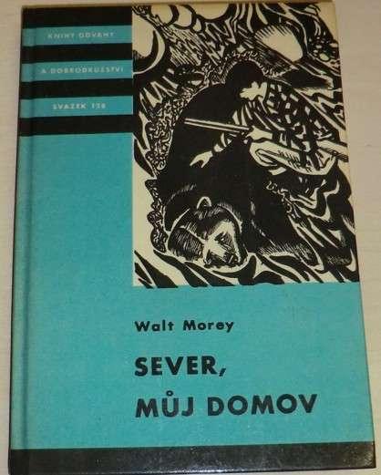Morey Walt - Sever, můj domov (KOD sv. 128)
