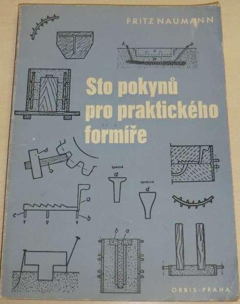 Naumann Fritz - Sto pokynů pro praktického formíře