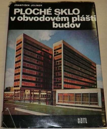 Jelínek F. - Ploché sklo v obvodovém plášti budov