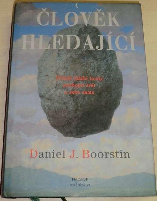 Boorstin Daniel J. - Člověk hledající