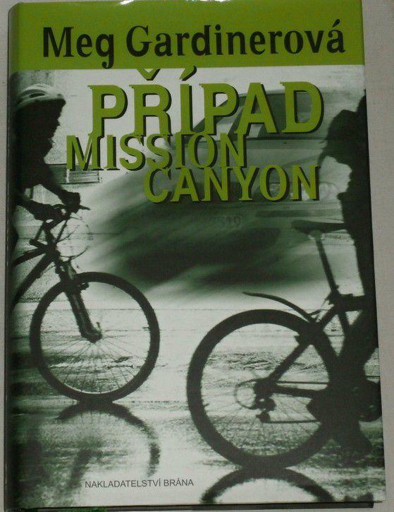 Gardinerová Meg - Případ Mission Canyon