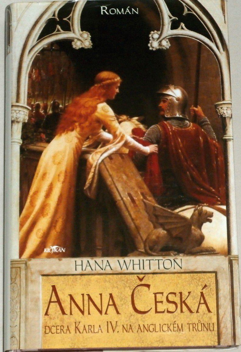 Whitton Hana - Anna Česká, dcera Karla IV. na anglickém trůnu