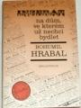 Hrabal Bohumil - Inzerát na dům, ve kterém už nechci bydlet