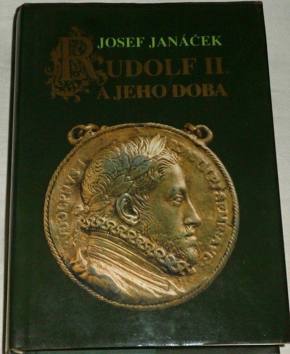 Janáček Josef - Rudolf II. a jeho doba