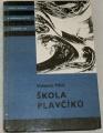 Pikul Valentin - Škola plavčíků