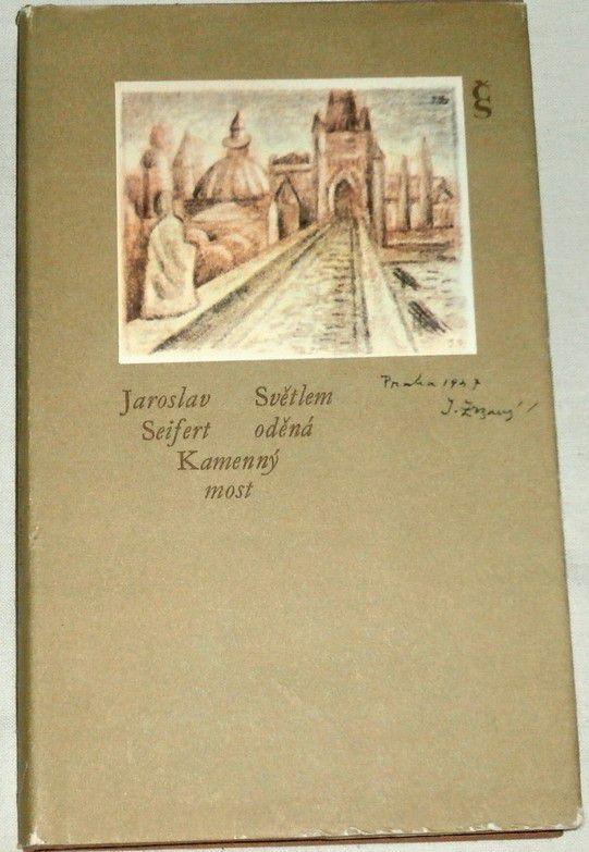 Seifert Jaroslav - Světlem oděná, Kamenný most