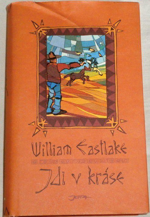 Eastlake William - Jdi v kráse