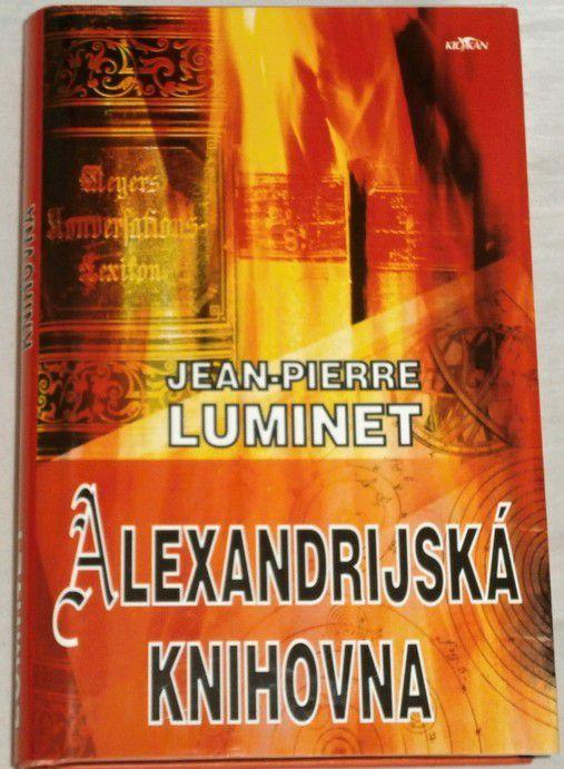 Luminet Jean Pierre - Alexandrijská knihovna