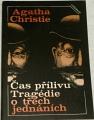 Christie Agatha - Čas přílivu, Tragédie o třech jednáních