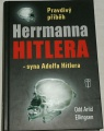 Ellingsen Odd Arild - Pravdivý příběh Herrmanna Hitlera, syna Adolfa Hitlera