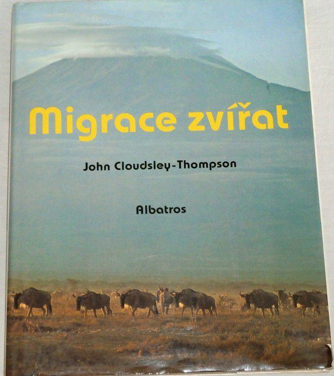 Cloudsley-Thompson John - Migrace zvířat
