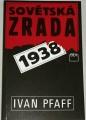 Pfaff Ivan - Sovětská zrada 1938