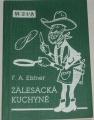 Elstner F. A. - Zálesácká kuchyně