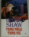 Shaw Irwin - Tomu málo, tomu nic
