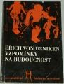 Däniken Erich von  -  Vzpomínky na budoucnost