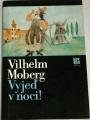 Moberg Vilhelm - Vyjeď v noci