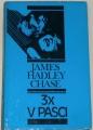 Chase James Hadley - Třikrát v pasci