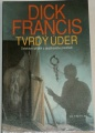Francis Dick - Tvrdý úder