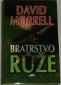 Morrell David - Bratrstvo růže